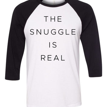 """The Snuggle is Real"" Baseball Tee"