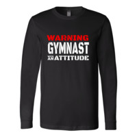 Warning! Gymnast With An Attitude - Adult/Teens Long Sleeve Shirts