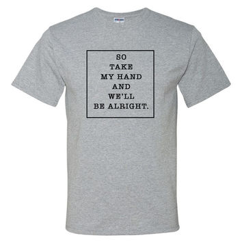 """Shawn Mendes """"A Little Too Much - So take my hand and we'll be alright"""" T-Shirt"""