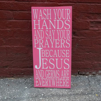Wash Your Hands....Jesus and Germs 12x24 Wood Sign