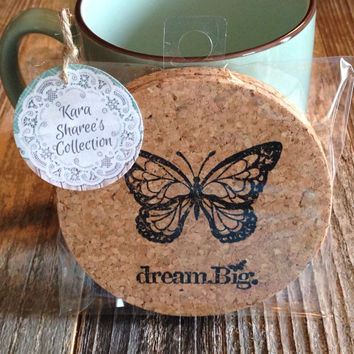 Butterfly Dream Big Coasters, Absorbent Cork Coasters, Set of 4 Natural Coasters, Inspirational Coasters, Butterfly Gift - Item# 013