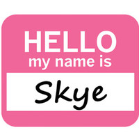 Skye Hello My Name Is Mouse Pad