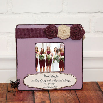 Bridesmaid Gift Sister Gift Maid of Honor Personalized Frame Will you be my Bridesmaid  Best Friend Gift Flower Girl Personalized Picture