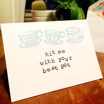 Hit Me With Your Best Shot, Greeting Cards, Hand Stamped Blank Greeting Card, Farmers Market Card, All Occasion Card, Holiday Gifts, Tea Pun
