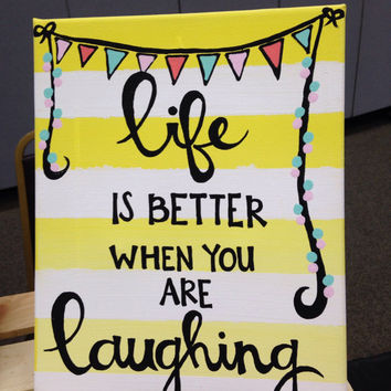 "Canvas quote ""life is better when you are laughing"" 8x10 canvas painting"