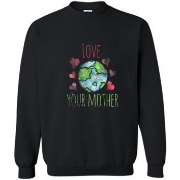 Love your mother t-shirt vintage style earth day tshirts Printed Crewneck Pullover Sweatshirt 8 oz
