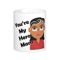 You're my hero mom, mother's day coffee mug