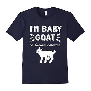 I'm a Baby Goat in a Human Costume Funny Goat T-Shirt Gift