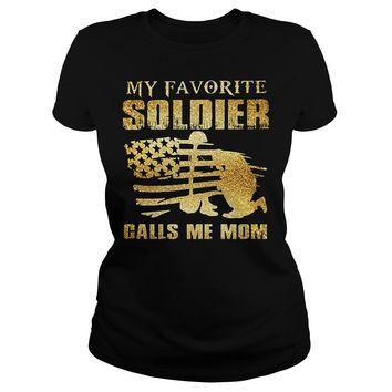 My Favorite Soldier Calls Me Mom Shirt Ladies Tee