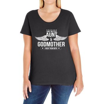 i have two titles aunt and godmother Ladies Curvy T-Shirt