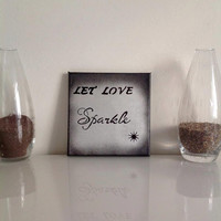 Let love sparkle  - small canvas silver gray black - Wall Art Canvas handmade written- original by misssfaith