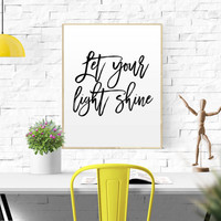 "Printable Art ""Let Your Light Shine"" Calligraphy Inspirational Print Wall Print Office Wall Art Minimalist Wall Art Inspirational Quote"