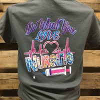 Southern Chics Do What You Love Nursing Nurse CNA RN Girlie Bright T Shirt