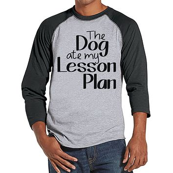Funny Teacher Shirts - The Dog Ate My Lesson Plan - Teacher Gift - Teacher Appreciation Gift - Gift for Teacher Team - Men's Grey Raglan Tee
