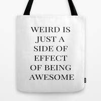 You're Weird Tote Bag by Liv B