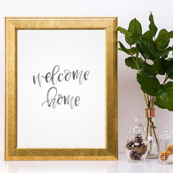 "PRINTABLE ""Welcome Home"" Brush lettered Handwritten Black and White Home decor Watercolour Watercolor"