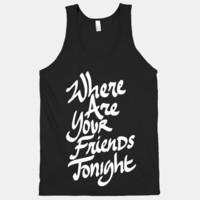 Where Are Your Friends Tonight | HUMAN