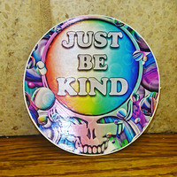 Grateful Dead Just Be Kind SYF Vinyl Sticker -- 4 inches