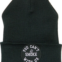 You Can't Smoke With Us Beanie Blk