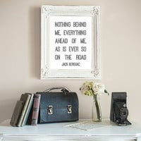 Jack Kerouac - Nothing Behind Me, Everything Ahead Of Me - Quote Wall Art Print, Digital Wall Decor, Book Quote Digital Art Travel Quote