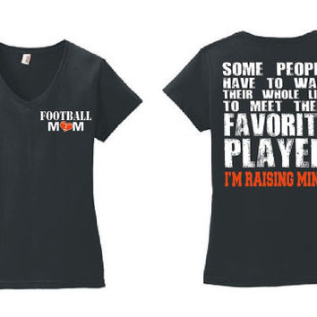 Vneck Football Mom Shirt Meet Their Favorite Player I'm Raising Mine Ladies Style Football Shirt Mom Gift Womens Shirt Football Heart 88VL
