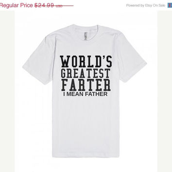 ON SALE World's Greatest Farter I Mean Father Father's Day Gift T-Shirt