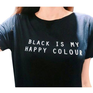 Summer BLACK IS MY HAPPY COLOUR Print T-Shirt for Women Gift 126