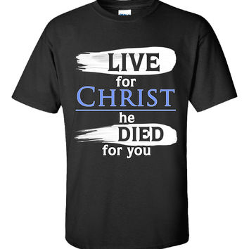 Life For Christ He Died For You Christian Design - Unisex Tshirt