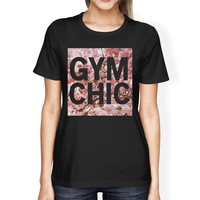 Gym Chic Women's T-shirt Work Out Graphic Printed Shirt