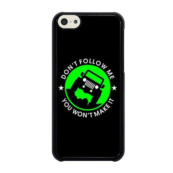 JEEP DONT FOLLOW ME QUOTES iPhone 5C Case