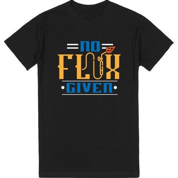 No Flux Given Shirt Welding T Shirt
