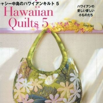 Kathy's Hawaiian Quilts 5 - Japanese Patchwork Quilt Pattern Book - Kathy Nakajima - Colorful Patchwork Bag, Hawaii Zakka Style Design, B456