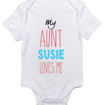 """Personalized """"My Aunt Loves Me"""" Baby Clothes Infant Bodysuit Jumper Customizable Baby Shower Gift idea New Mom Sister Auntie Christmas Humor"""