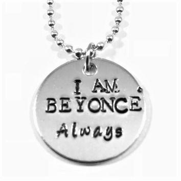 The Office Hand Stamped I Am Beyonce Always Aluminum Necklace