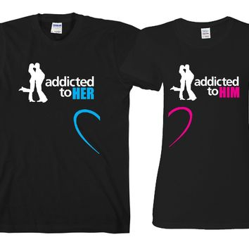 "Addicted To Her - Addicted To Him ""Cute Couples Matching T-shirts"""