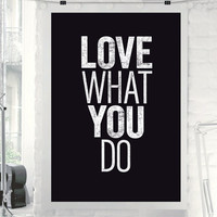 """Typography Art """"Love What You Do"""" Wall Art Inspirational Quote Black and White Print Typographic Print"""