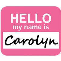 Carolyn Hello My Name Is Mouse Pad