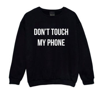 DONT TOUCH MY PHONE Letter Print Women Sweatshirt Jumper Casual Hoodies For Lady Funny Black White Street Tumblr TZ2-111