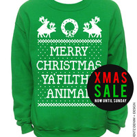 Merry Christmas Ya Filthy Animal - Naughty Reindeer - Ugly Christmas Sweater - Green Unisex Crew Neck