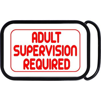 Adult Supervision Required Belt Buckle
