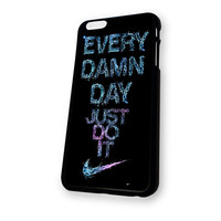 Water Splash Nike Every Damn Day Just Do It iPhone 6 case