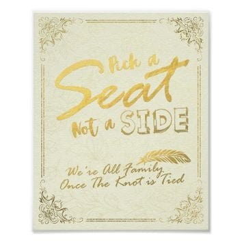 Gold Script Pick A Seat Not A Side Wedding Sign Poster