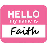Faith Hello My Name Is Mouse Pad