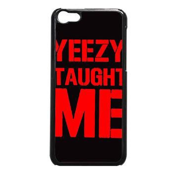 yeezy taught me TristanPiper FOR IPHONE 5C CASE**AP*