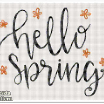 Hello Spring Cross Stitch Pattern, Home decor x stitch pattern, Cross stitch Embroidery, Embroidery pattern