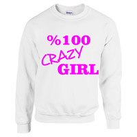 100 percent crazy girl Sweatshirt women