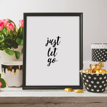 "Love poster Inspirational quote ""Just let go"" Motivational print Printable quote Wall art print Home decor Room poster Instant download"