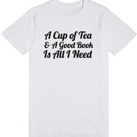 A Cup of Tea and a Good Book is All I Need
