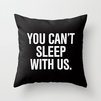 You can't sleep with us Mean Girls Pillow Throw Pillow by RexLambo