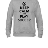 Keep calm and play Soccer 1 - Crewneck Sweatshirt